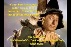 The Scarecrow is a wise man!