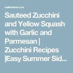 Sauteed Zucchini and Yellow Squash with Garlic and Parmesan | Zucchini Recipes |Easy Summer Side Dish Recipe