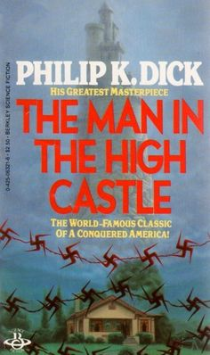 Classic Sci Fi Books, K Dick, High Castle, Book Cover Art, The Man, Writer, Writers, Authors
