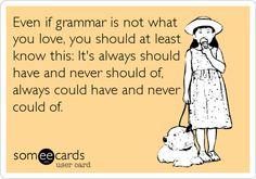 Grammar Hammer: Shoulda, Woulda, Coulda