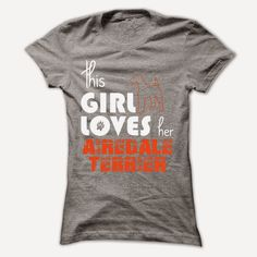 Awesome This Girl Loves Her Airedale Terrier T Shirt