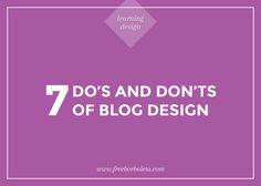 7 Do's and Don'ts of Blog Design via @Fran Larkin Larkin
