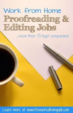I have gathered a list of companies that offer editing or proofreading jobs for those interested in working from home.