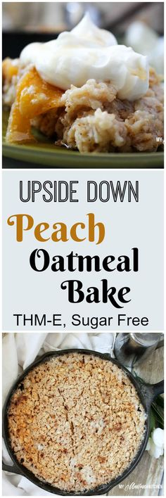 Upside Down Peach Oatmeal Bake (THM-E, Sugar Free)