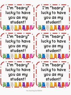 "FREEBIE from The Teaching Zoo blog!  A cute back to school ""I'm 'beary' lucky to have you as my student"" tag.  Attach to gummy bears!  LOVE it!"