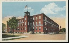 Landis Shoe Factory, Palmyra, PA. Postcard LC-098  Postcard is in good condition – See photos – Number written on back. No Postmark.