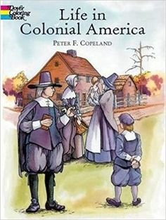 Life in Colonial America (Dover History Coloring Book) by Peter F. Social Studies Notebook, Teaching Social Studies, Study History, Us History, History Education, Teaching History, History Books, History Class, Family History