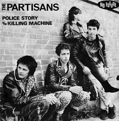 The Partisans, Police Story / Killing Machine, 1981 The Adicts, Police Story, Future Music, 80s Punk, John Cage, Riot Grrrl, New Romantics, Lp Cover, Club Kids