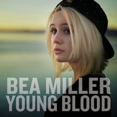 bea miller- young blood i am in love with her, this song and her entire ep.