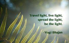 Bhajan quote: Travel light…