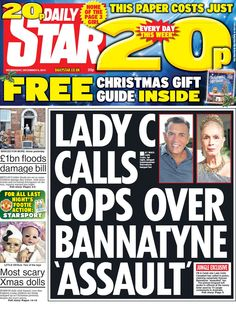 """""""Wednesday's Daily Star: Lady C calls cops over Bannatyne 'assault' Free Christmas Gifts, Christmas Gift Guide, Flood Damage, 9 December, Daily Star, Cops, Bbc, Wednesday, Twitter"""