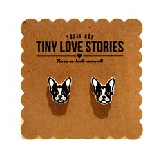 This is a tiny love story for Boston Terrier Puppies. So cute!. Wear em!   These earrings are hand cut!  The earrings are made of a hard durable plastic.   These measure approx. 1/2 inch by 1/2 inch. A little smaller than a dime.