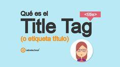 Qué es la Etiqueta Título o Title Tag en Posicionamiento SEO