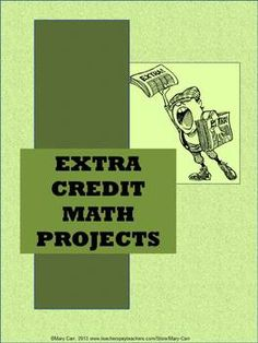 Extra Credit Math Projects - instructions and materials for three different extracurricular projects.
