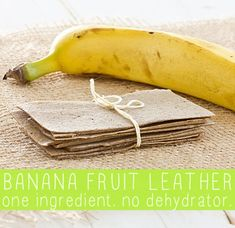 How To Make Banana Fruit Leather (without a dehydrator!)
