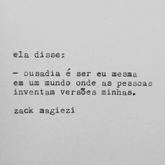 -_- now go and -_- go and -_- go and É nos withouts que se -_- Wise Quotes, Words Quotes, Inspirational Quotes, Sayings, More Than Words, Some Words, Portuguese Quotes, Cool Phrases, Positive Thoughts