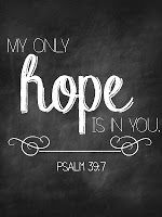 Scripture  free printable  Psa 39:7  And now, Lord, what wait I for? my hope is in thee.