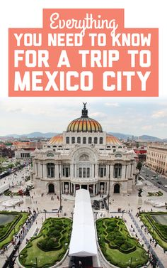 Everything you need to know for a trip to Mexico City! / A Globe Well Travelled