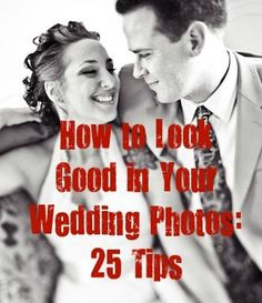 Great tips on how to look good in the wedding photos!