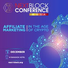 NextBlock Conference: Affiliate Marketing in the Age of Crypto Bangkok Hotel, Hotel Thailand, Party Co, Weekend Events, University Professor, Business Essentials, Online Entrepreneur, Reading Material, Dance The Night Away