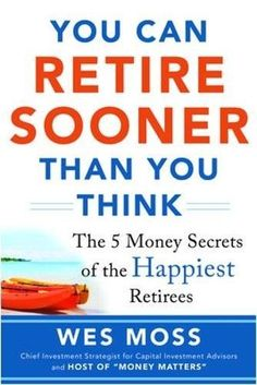 You Can Retire Sooner Than You Think (Business Books) by ... https://www.amazon.com/dp/007183902X/ref=cm_sw_r_pi_dp_x_bTFfzbDFGRXJS