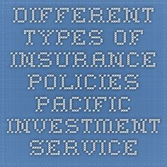 Different types of insurance policies - Pacific Investment services