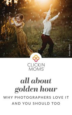 Golden Hour is universally loved by photographers. But what is Golden Hour? And what makes it so great? Read how you can discover the magic of Golden Hour. #photography #light #clickinmoms