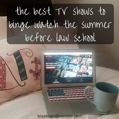 the best tv shows to binge watch the summer before law school | brazenandbrunette.com