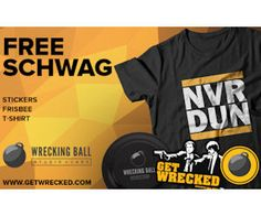 You can sign up to get a Free Wrecking Ball Schwag Bag with free stickers, tshirt and frisbee! lol, go ahead and get wrecked!  Be sure to click the link in the confirmation email they send. Available while supplies lasts. http://ifreesamples.com/free-wrecking-ball-schwag-bag-stickers-t-shirt-frisbee1/