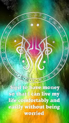 Sigil to have money so that I can live my life comfortably, and easily without being worried