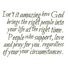 isn't is amazing how God brings the right people - Google Search