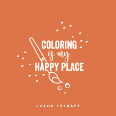 Colour Therapy, Therapy Quotes, Friday Motivation, My Happy Place, Quote Of The Day, Coloring, Inspirational Quotes, Wallpapers, Life Coach Quotes