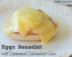 Eggs Benedict with Homemade Hollandaise Sauce without the English muffins of course