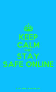 Order a 'Keep Calm and Stay Safe Online' t-shirt, poster, mug, t-shirt or any of our other products. '[Crown] Keep Calm And Stay Safe Online' was created by 'niamh' on Keep Calm Studio. Staying Safe Online, Quotes About Everything, Keep Calm Quotes, Stay Calm, Poster On, Good Advice, Tshirts Online, Slogan, Texts