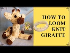 How to Loom Knit a Giraffe Loom Knitting Scarf, Knifty Knitter, Loom Knitting Projects, Yarn Projects, Sewing Projects, Finger Knitting, Circular Knitting Machine, Beginner Knitting Patterns, Knitting For Beginners