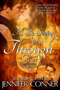 Free Kindle Book For A Limited Time : I'll Be Seeing You Through Time (The Dimension Keepers) by Jennifer Conner