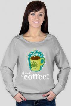 I need coffee! bluza