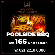Enjoy your Friday with Poolside BBQ IDR 166K nett/person only at @AmaroossaGrande Rsv. 021-2210 0000