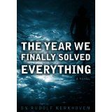 The Year We Finally Solved Everything (Kindle Edition)By Rudolf Kerkhoven