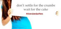 set standards. require respect. #standardsetters
