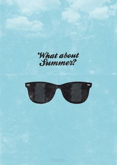 What about summer?