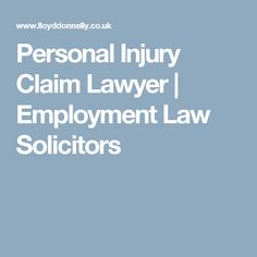 Personal Injury Claim Lawyer | Employment Law Solicitors
