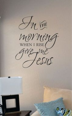 Slap-Art™ In the morning when I rise give me Jesus Vinyl Wall Art Decal Sticker lettering saying uplifting inspirational quote verse