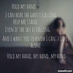 Hold my hand Hold My Hand, Hold Me, Life Lyrics, Music Lyrics, Lyric Art, Lyric Quotes, The Sky Is Falling, The Fray, Light Music