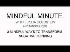 3 Mindful Ways to Transform Negative Thoughts - Mindful