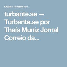 turbante.se — Turbante.se por Thaís Muniz  Jornal Correio da...