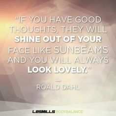 More Les Mills classes = More good thoughts  = More sunbeams!!