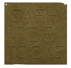 Rusty Signs - Cash for Tools 1 | Ed Ruscha, Rusty Signs - Cash for Tools 1 (2014)