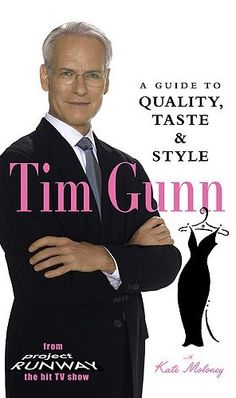 A Guide to Quality, Taste & Style by Tim Gunn