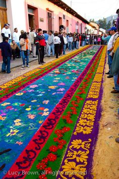Alfombras - dyed sawdust is used to design these beautiful carpets on the streets of Antigua, Guatemala during Holy Week.  This street art takes hours to create and by the end of the Good Friday processions is destroyed by thousands of trampling feet.  I would love to visit and see the making and un-makeing of these true works of art.